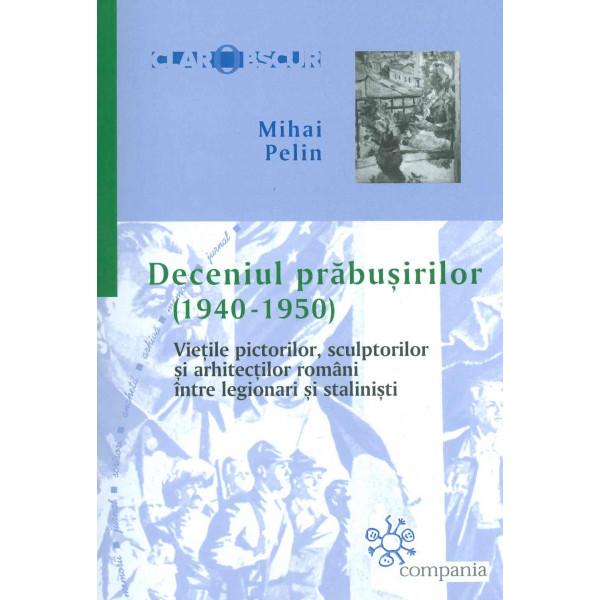 Deceniul prabusirilor (1940-1950)