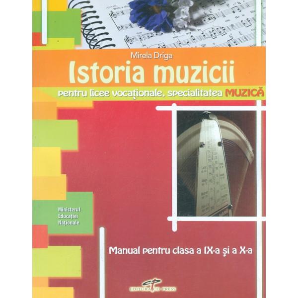 Istoria muzicii, clasele a IX-a si a X-a. Pentru licee vocationale, specialitatea muzica