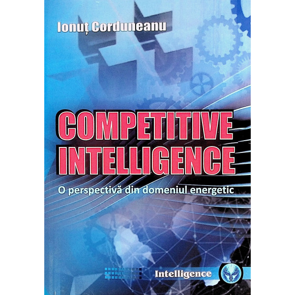 Competitive intelligence. O perspectiva din domeniul energetic