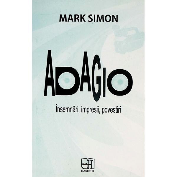 Adagio. Insemnari, impresii, povestiri