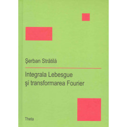 Integrala Lebesgue si transformarea Fourier