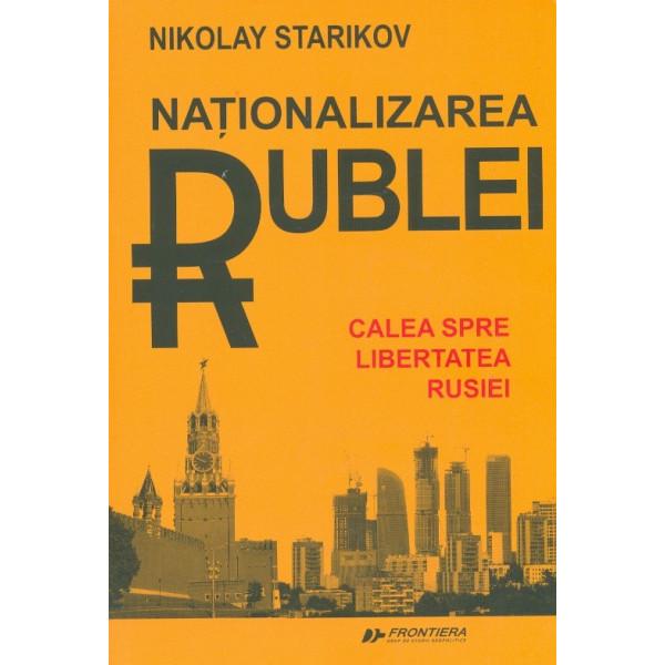 Nationalizarea rublei. Calea spre libertatea Rusiei