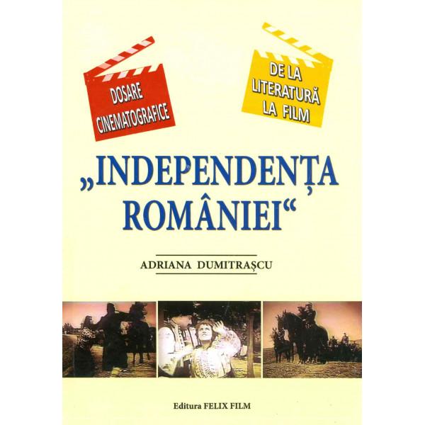 Independenta Romaniei: dosare cinematografice, de la literatura la film
