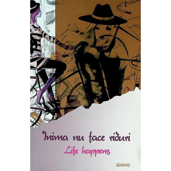 Inima nu face riduri. Life happens