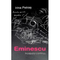 Eminescu - Inceputul continuu