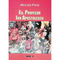Eu, profesor Ion Apostolescu