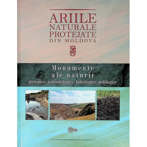 Ariile naturale protejate din Moldova, vol. I - Monumente ale naturii: geologice, paleontologice, hidrologice, pedologice