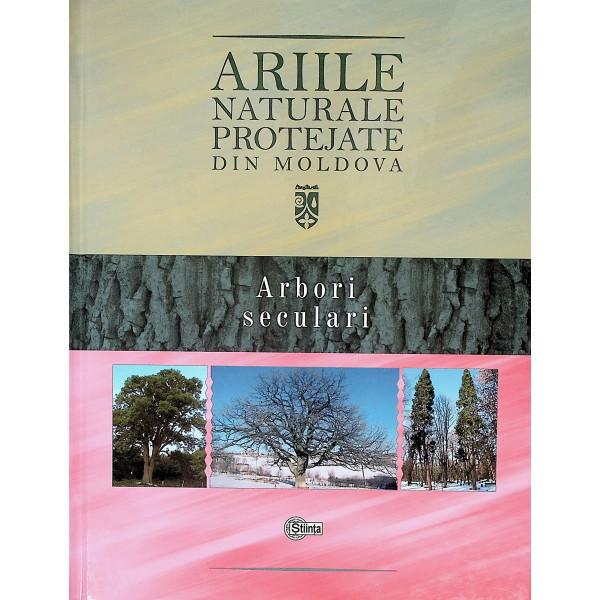 Ariile naturale protejate din Moldova, vol. II - Arbori seculari
