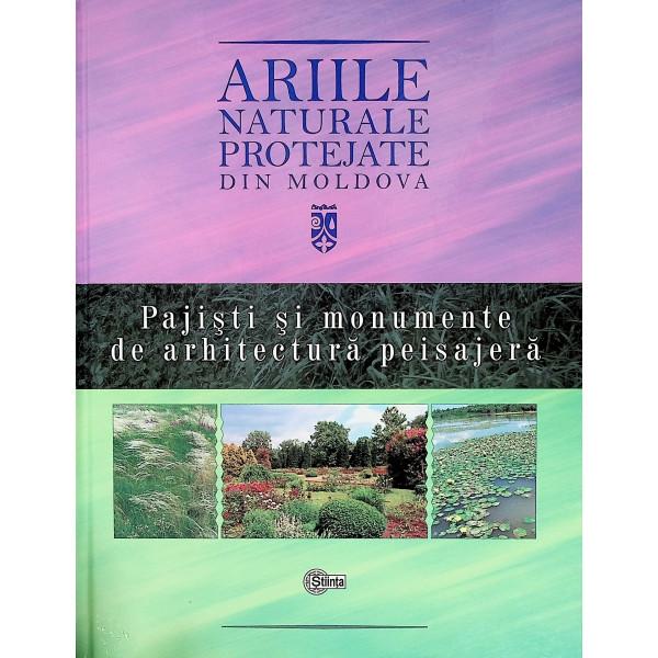 Ariile naturale protejate din Moldova, vol. IV - Pajisti si monumente de arhitectura peisajera