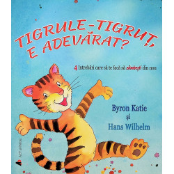 Tigrule-Tigrut, e adevarat?...