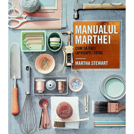 Manualul Marthei. Cum sa...