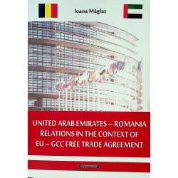 United Arab Emirates-Romania. Relations in the Context of EU - GCC free Trade Agreement
