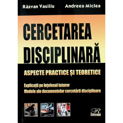 Cercetarea disciplinara. Aspecte practice si teoretice