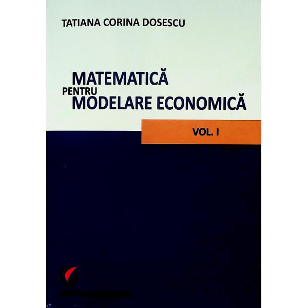 Matematica pentru modelare economica, vol. I