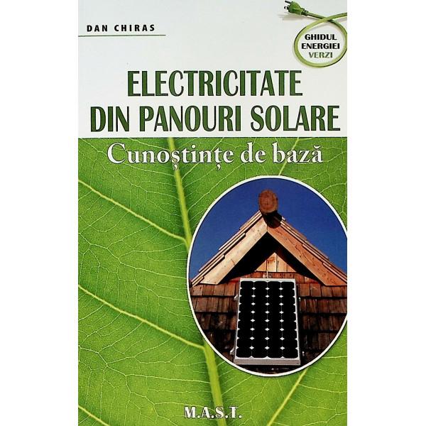 Electricitate din panouri solare. Cunostinte de baza