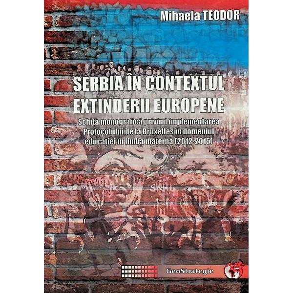 Serbia in contextul extinderii europene. Schita monografica privind implementarea Protocolului de la Bruxelles in domeniul educa