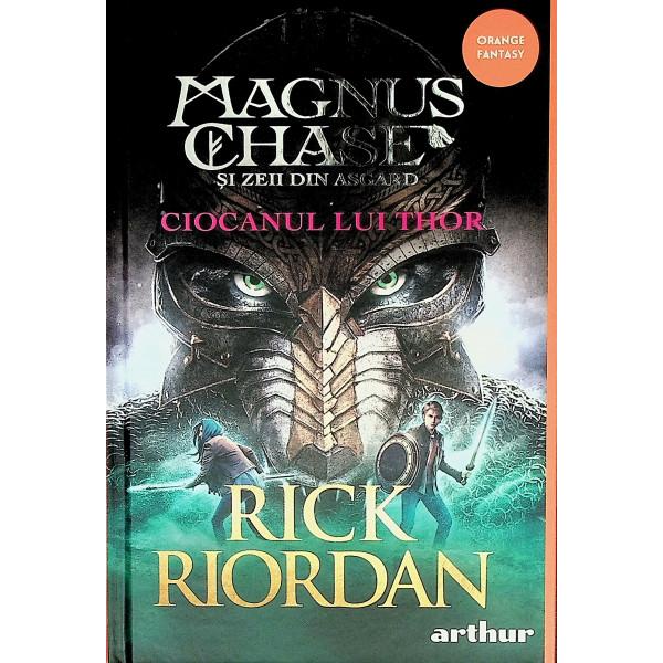 Magnus Chase si zeii din Asgard, vol. II - Ciocanul lui Thor