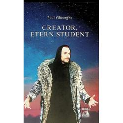 Creator, etern student