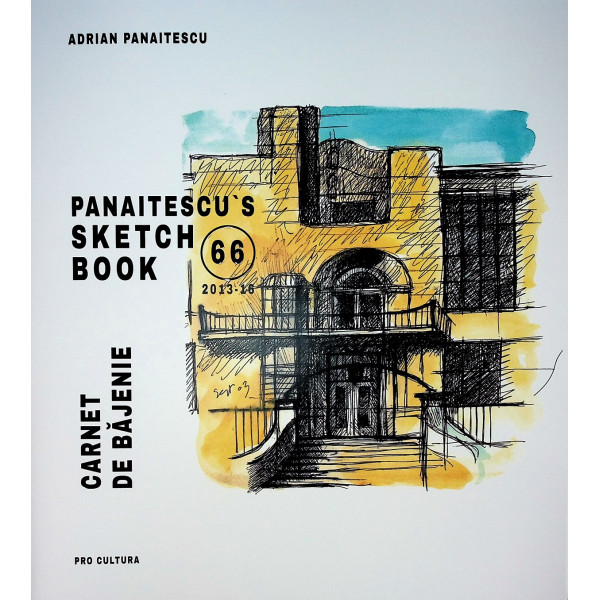 Carnet de bajenie. Panaitescus Sketch Book 66 (2013-16)