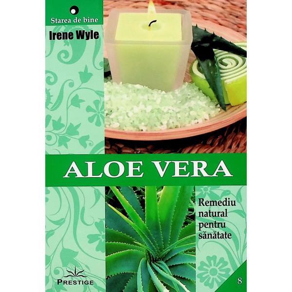Aloe Vera. Remediu natural pentru sanatate
