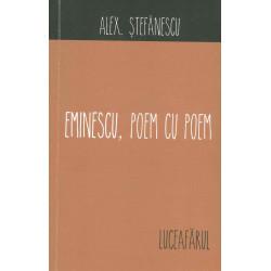 Eminescu, poem cu poem -...