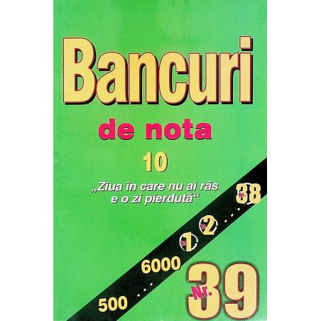 Bancuri de nota 10, nr. 39