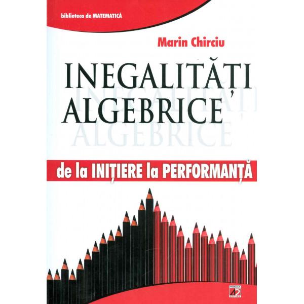 Inegalitati algebrice: de la initiere la performanta
