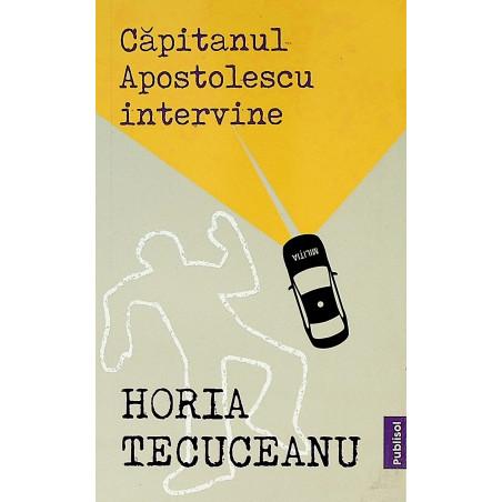 Capitanul Apostolescu...