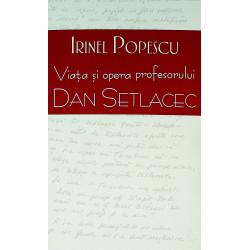 Viata si opera profesorului Dan Setlacec