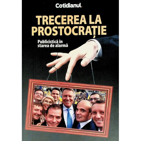 Trecerea la prostocratie - Publicistica in stare de alarma
