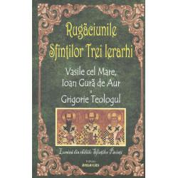 Rugaciunile Sfintilor Trei...