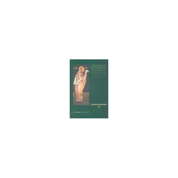 Studia basiliana, vol.III - Sfantul Vasile cel Mare inchinare la 1630 de ani