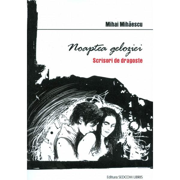 Noaptea geloziei: scrisori de dragoste