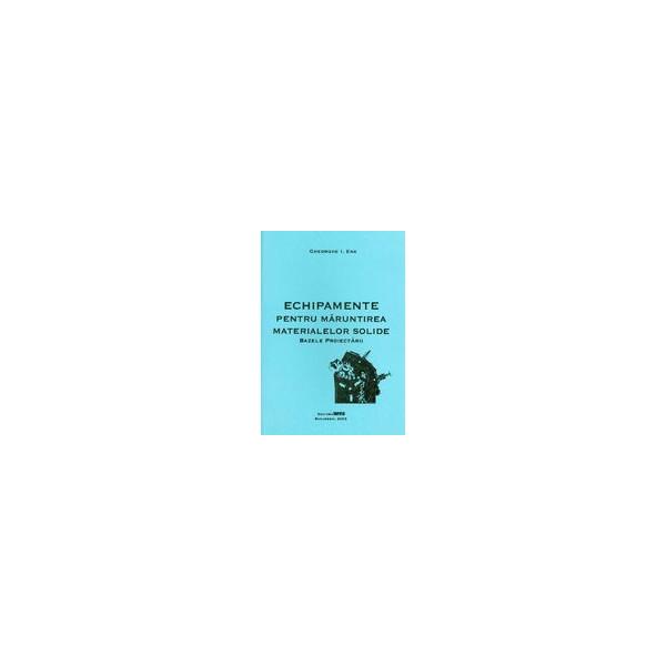 Echipemente pentru maruntirea materialelor solide: bazele proiectarii