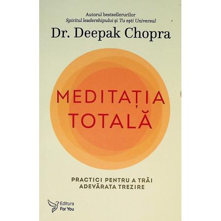 Meditatia totala. Practici...
